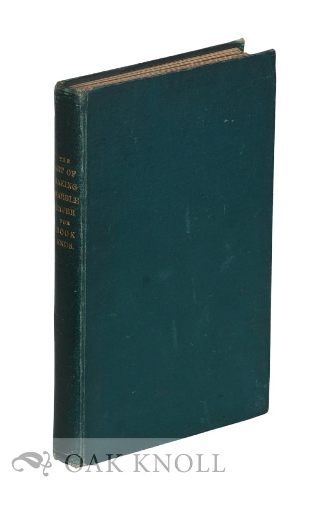 THE WHOLE ART OF MARBLING AS APPLIED TO PAPER, BOOK EDGES, ETC. C. W. Woolnough.