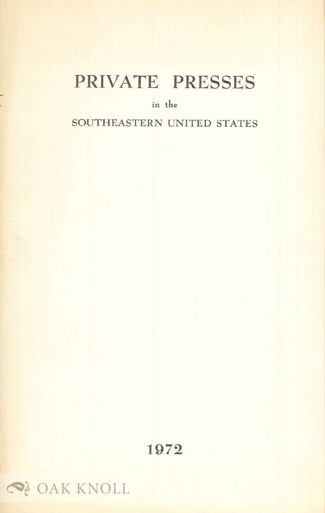 PRIVATE PRESSES IN THE SOUTHEASTERN UNITED STATES. Frank J. Anderson.