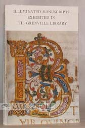 ILLUMINATED MANUSCRIPTS EXHIBITED IN THE GRENVILLE LIBRARY. T. C. Skeat.