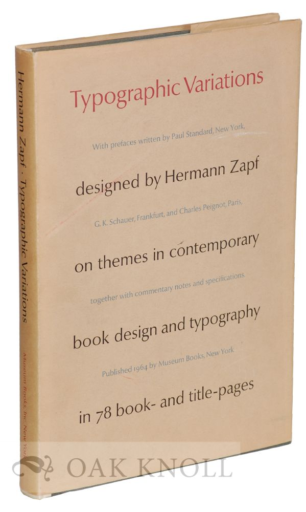TYPOGRAPHIC VARIATIONS DESIGNED BY HERMANN ZAPF ON THEMES IN CONTEMPORARY BOOK DESIGN AND TYPOGRAPHY IN 78 BOOK AND TITLE PAGES. Hermann Zapf.