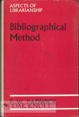 BIBLIOGRAPHICAL METHOD, AN INTRODUCTORY SURVEY. E. W. Padwick.