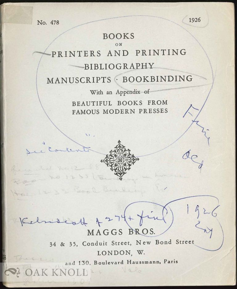 BOOKS ON PRINTERS AND PRINTING, BIBLIOGRAPHY, MANUSCRIPTS, BOOKBINDING WITH AN APPENDIX OF BEAUTIFUL BOOKS FROM FAMOUS MODERN PRESSES. 478.