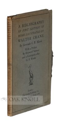 A BIBLIOGRAPHY OF FIRST EDITIONS OF BOOKS ILLUSTRATED BY WALTER CRANE. Gertrude C. E. Masse.