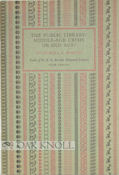 THE PUBLIC LIBRARY: MIDDLE-AGE CRISIS OR OLD AGE? Lowell A. Martin.