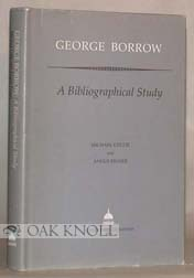 GEORGE BORROW, A BIBLIOGRAPHICAL STUDY. Michael Collie.