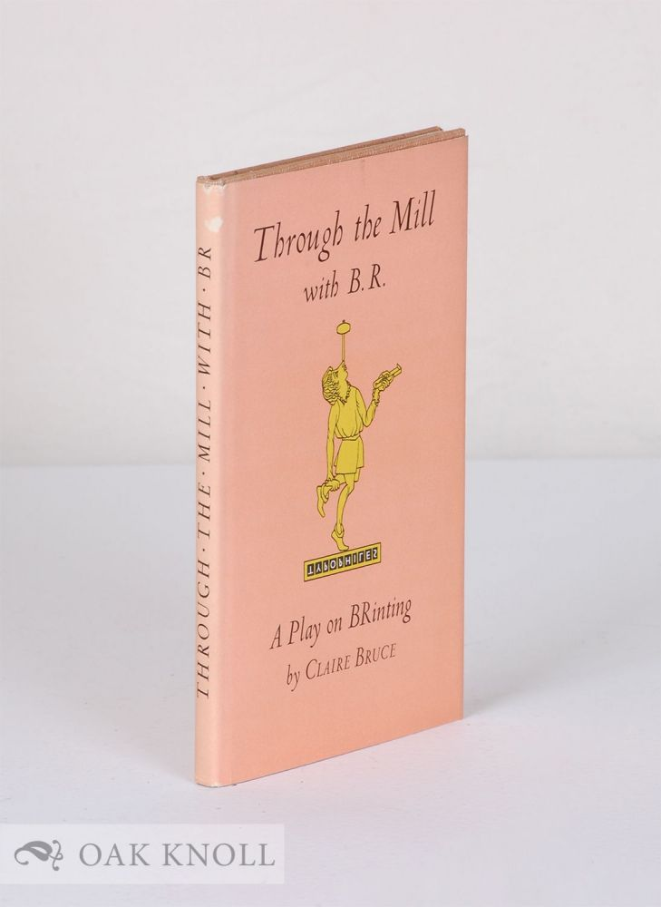 THROUGH THE MILL WITH B.R., A PLAY ON BR. Claire Bruce.