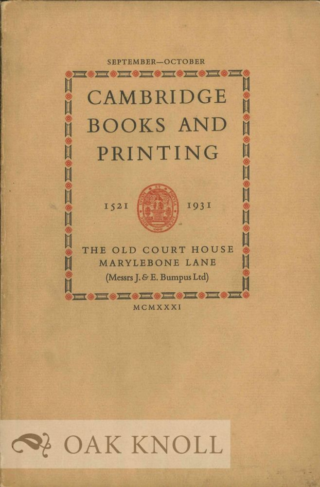 CATALOGUE OF AN EXHIBITION OF CAMBRIDGE BOOKS AND PRINTING