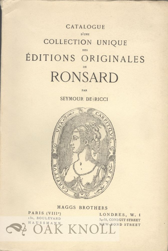 CATALOGUE D'UNE COLLECTION UNIQUE DES EDITIONS ORIGINALES DE RONSARD. Seymour De Ricci.