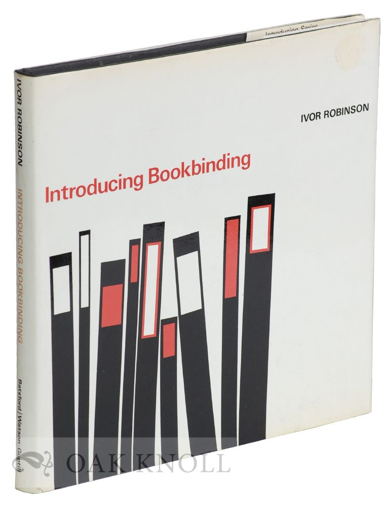 INTRODUCING BOOKBINDING. Ivor Robinson.