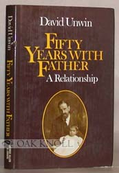 FIFTY YEARS WITH FATHER, A RELATIONSHIP. David Unwin.