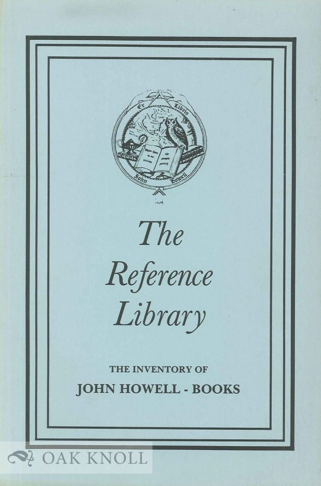 THE REFERENCE LIBRARY, BIBLIOGRAPHY, BOOKS ABOUT BOOKS THE INVENTORY OF JOHN HOWELL - BOOKS - PART III.
