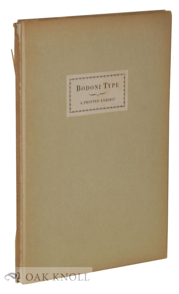 A PRINTED EXHIBIT OF BODONI TYPE WITH APPROPRIATE ORNAMENTS, BEING THE SECOND OF A SERIES OF BOOKS SHOWING THE MANY BEAUTIFUL TYPES IN THE COMPOSING ROOM OF REDFIELD-KENDRICK-ODELL CO..