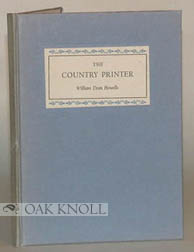 THE COUNTRY PRINTER, EXCERPTS FROM AN ESSAY WRITTEN IN 1896. William Dean Howells.