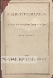 BIBLIO-TYPOGRAPHICA, A SURVEY OF CONTEMPORARY FINE PRINTING STYLE. Paul Johnston.