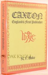CAXTON: ENGLAND'S FIRST PUBLISHER. N. F. Blake.