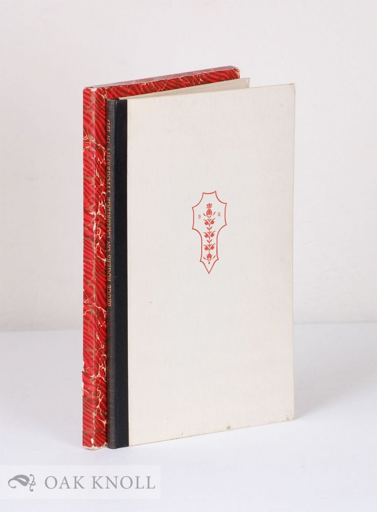 REPORT ON THE TYPOGRAPHY OF THE CAMBRIDGE UNIVERSITY PRESS PREPARED IN 1917 AT THE REQUEST OF THE SYNDICS BY BRUCE ROGERS AND NOW PRINTED IN HONOUR OF HIS EIGHTIETH BIRTHDAY.