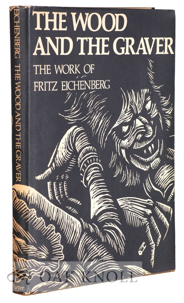 THE WOOD AND THE GRAVER, THE WORK OF FRITZ EICHENBERG.