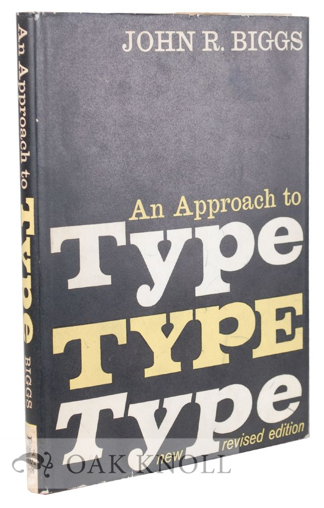 AN APPROACH TO TYPE. John R. Biggs.