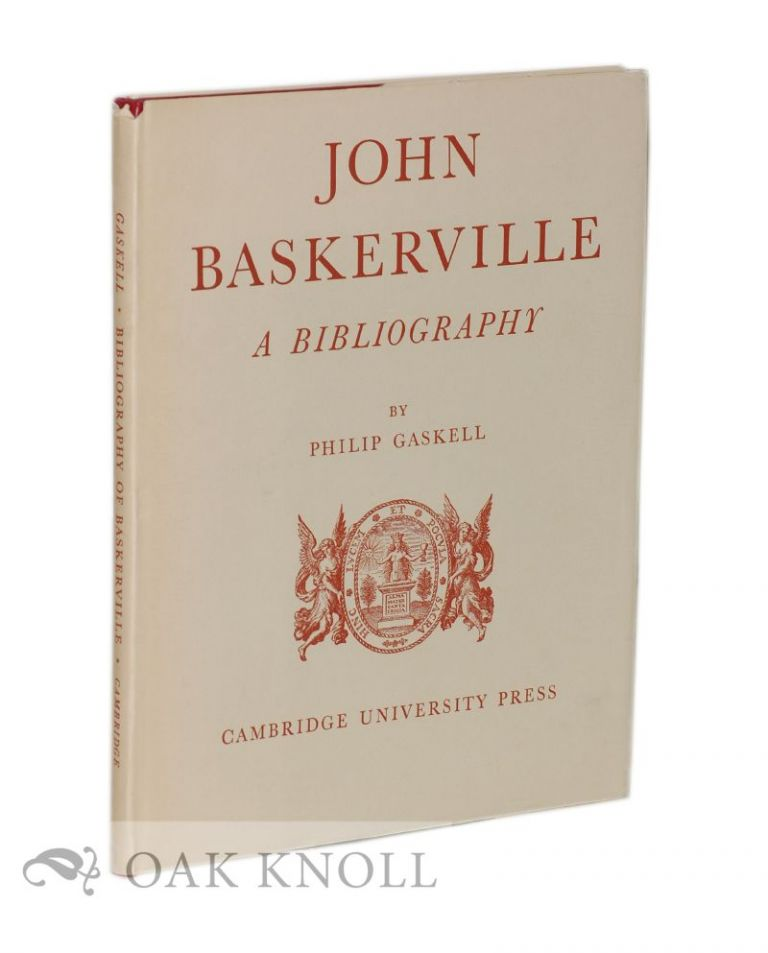 JOHN BASKERVILLE, A BIBLIOGRAPHY. Philip Gaskell.