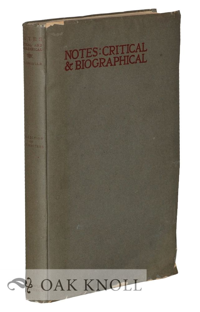 NOTES: CRITICAL & BIOGRAPHICAL BY R.B. GRUELLE. COLLECTION OF W.T. WALTERS. R. B. Gruelle.