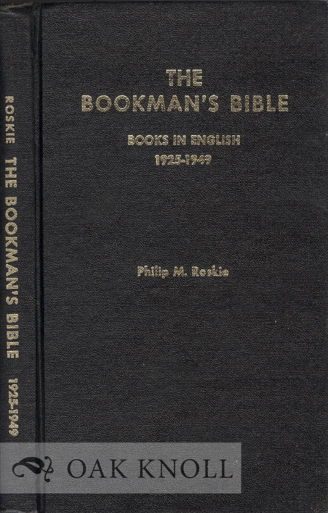 BOOKMAN'S BIBLE, A CODED GUIDE TO THE PRICING OF ANTIQUARIAN BOOKS BOOKS IN ENGLISH 1925-1949. Philip M. Roskie.