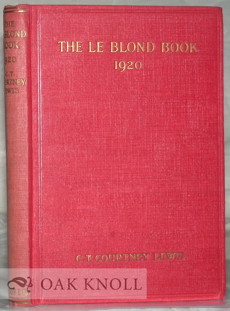LE BLOND BOOK, 1920, BEING A HISTORY & DETAILED CATALOGUE OF THE WORK OF LE BLOND & CO. BY THE BAXTER PROCESS, WITH A GLANCE AT THE OTHER LICENSEES. C. T. Courtney Lewis.