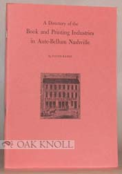 DIRECTORY OF THE BOOK AND PRINTING INDUSTRIES IN ANTE-BELLUM NASHVILLE. David Kaser.