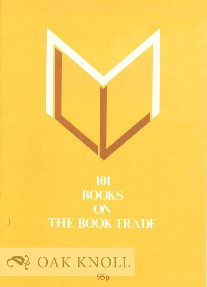 101 BOOKS ON THE BOOK TRADE.