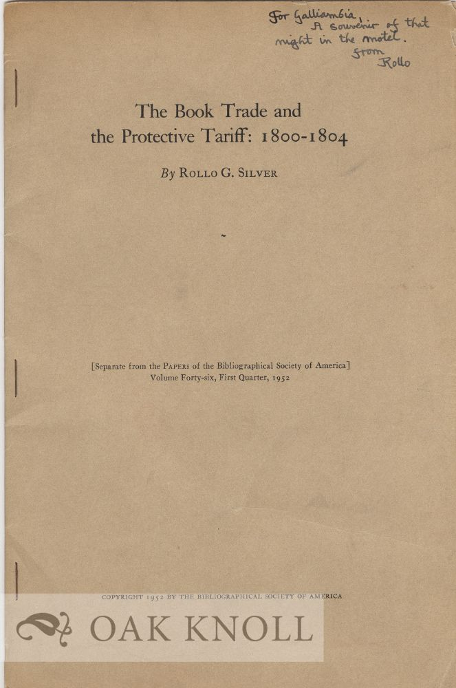 BOOK TRADE AND THE PROTECTIVE TARIFF: 1800-1804. Rollo G. Silver.