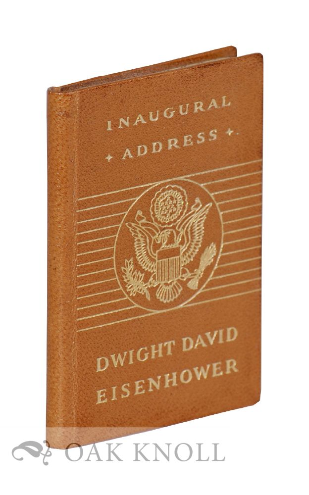 THE INAUGURAL ADDRESS OF DWIGHT D. EISENHOWER, PRESIDENT OF THE UNITED STATES. Dwight D. Eisenhower.