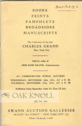 CATALOGUE OF BOOKS PRINTS PAMPHLETS BROADSIDES MANUSCRIPTS. THE COLLECTION OF THE LATE CHARLES GRAND. Howard S. Mott.