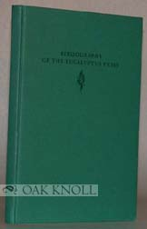 BIBLIOGRAPHY OF THE EUCALYPTUS PRESS, 1932-1950. Helen Rogers Blasdale.