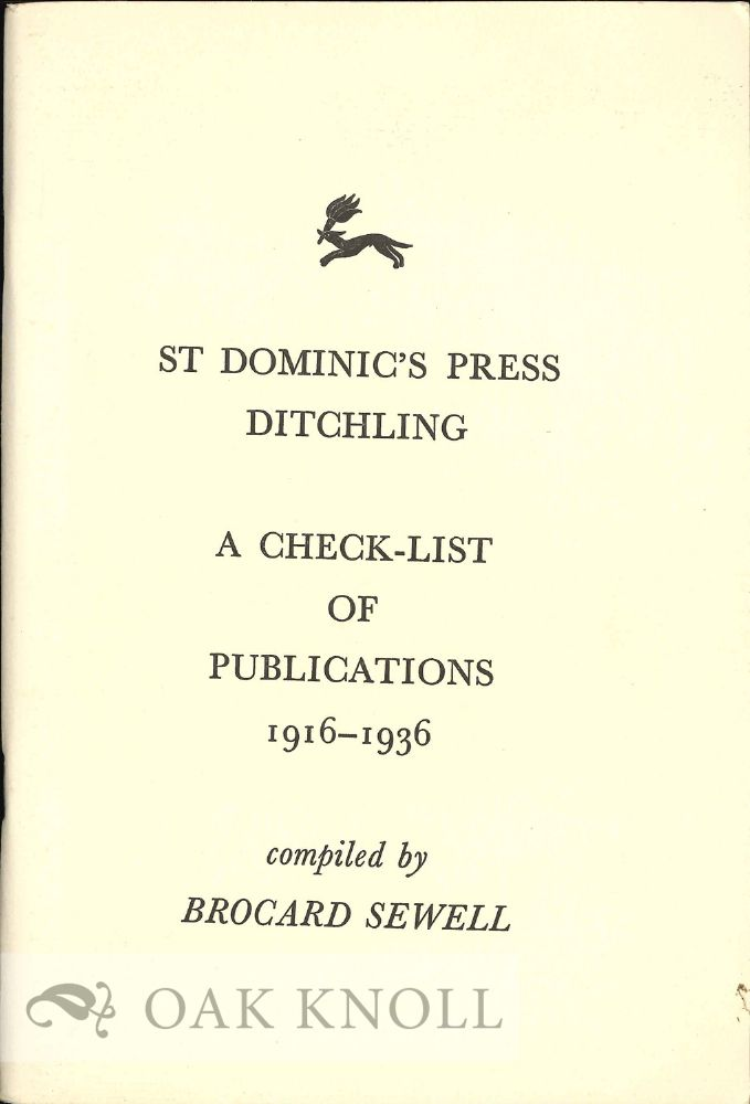 CHECK-LIST OF BOOKS, PAMPHLETS, BROADSHEETS, CATALOGUES, POSTERS, ETC. PRINTED BY H.D.C. PEPLER AT SAINT DOMINIC'S PRESS, DITCHLING, SUSSEX, BETWEEN THE YEARS A.1916 AND 1936 D. Brocard Sewell.