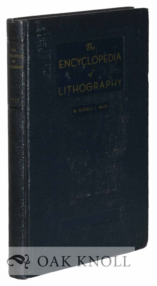 THE ENCYCLOPEDIA OF LITHOGRAPHY. Russell L. Miles.