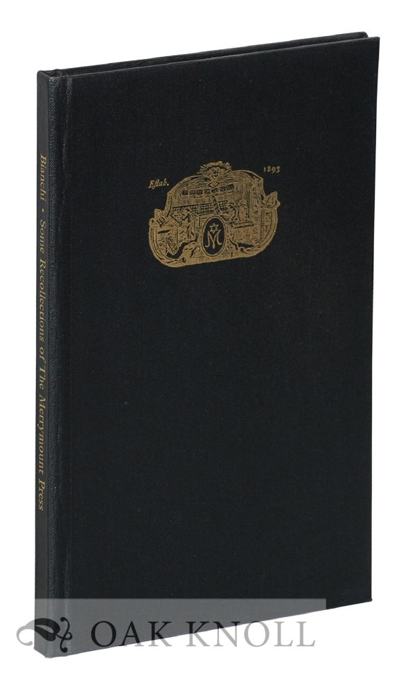 SOME RECOLLECTIONS OF THE MERRYMOUNT PRESS. Daniel B. Bianchi.