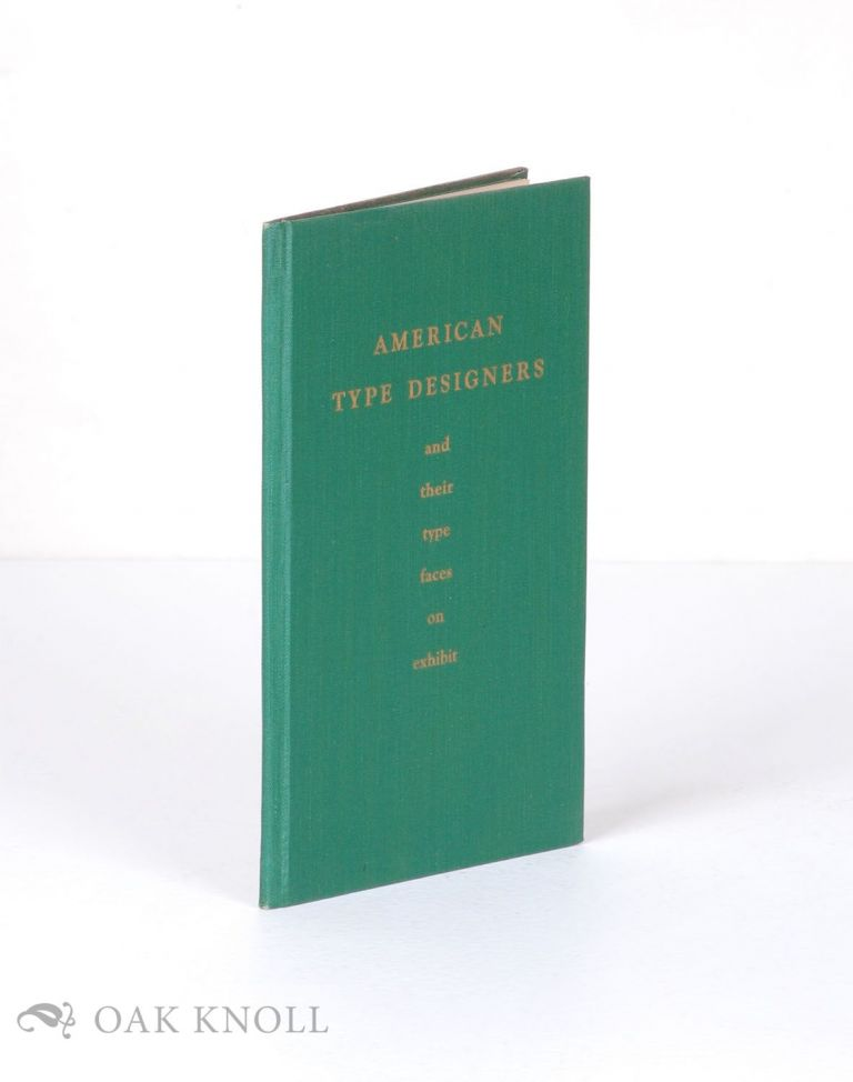 AMERICAN TYPE DESIGNERS AND THEIR TYPE FACES ON EXHIBIT
