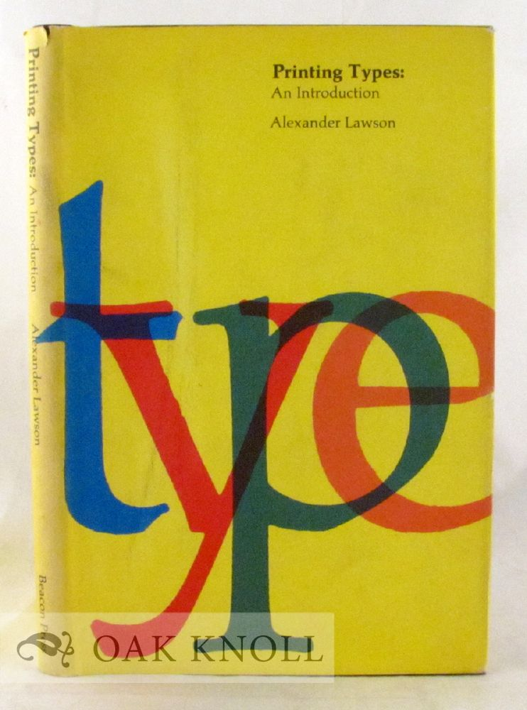 PRINTING TYPES, AN INTRODUCTION. Alexander Lawson.