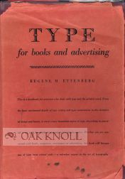 TYPE FOR BOOKS AND ADVERTISING. Eugene M. Ettenberg.