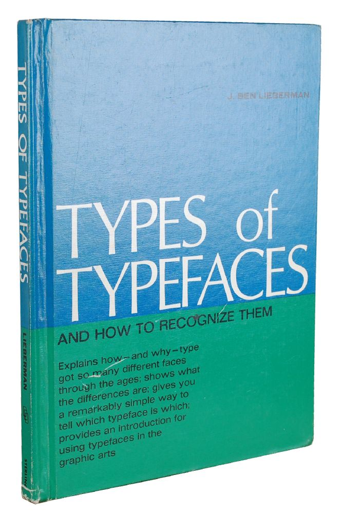 TYPES OF TYPEFACES AND HOW TO RECOGNIZE THEM by J  Ben Lieberman on Oak  Knoll