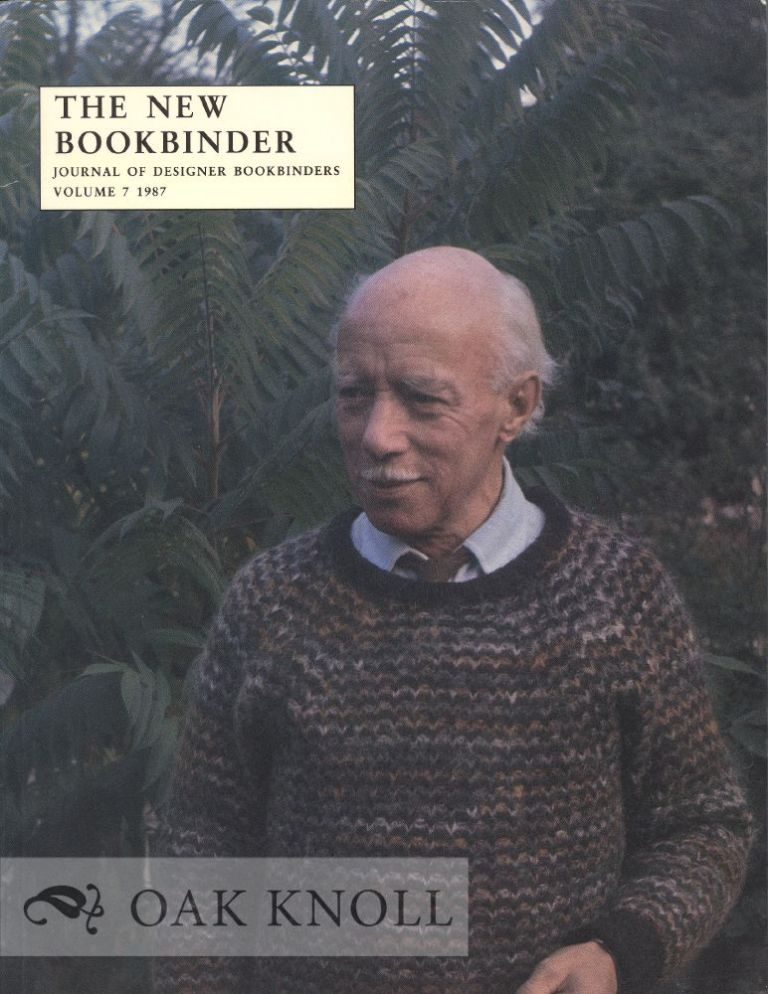 THE NEW BOOKBINDER, JOURNAL OF DESIGNER BOOKBINDERS. VOLUME 7.