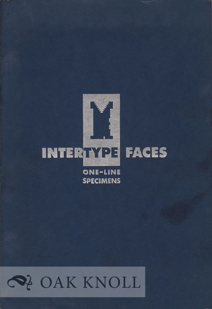 INTERTYPE FACES, ONE-LINE SPECIMENS ARRANGED ALPHABETICALLY BY POINT SIZE. Intertype.