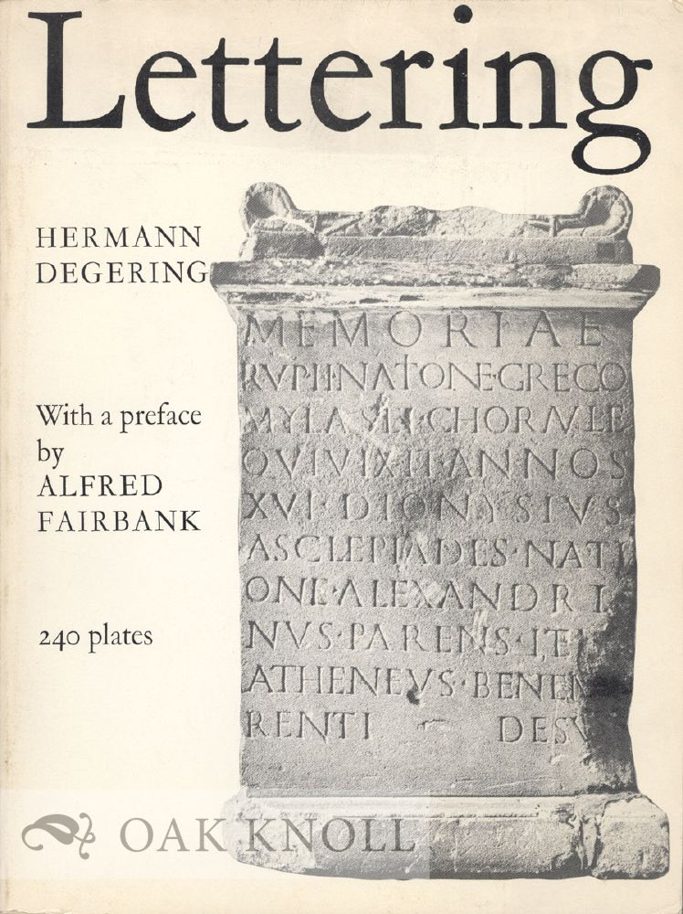 LETTERING, MODES OF WRITING IN WESTERN EUROPE FROM ANTIQUITY TO THE EIGHTEENTH CENTURY. Hermann Degering.