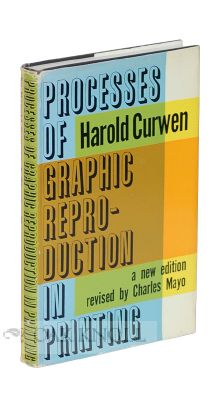 PROCESSES OF GRAPHIC REPRODUCTION IN PRINTING. Harold Curwen.