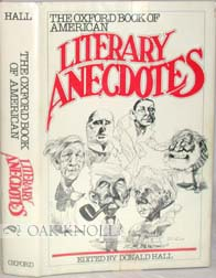 OXFORD BOOK OF AMERICAN LITERARY ANECDOTES. Donald Hall.