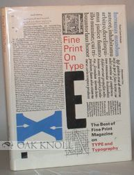 FINE PRINT ON TYPE. THE BEST OF FINE PRINT MAGAZINE ON TYPE AND TYPOGRAPHY. Charles Bigelow, Paul Hayden, Linnea Gentry.