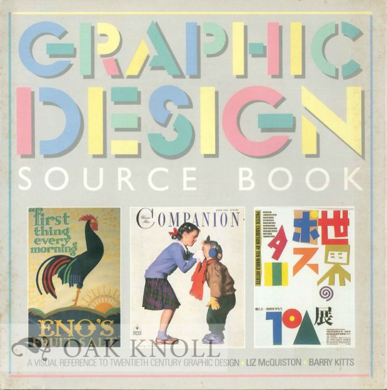 GRAPHIC DESIGN SOURCE BOOK With an introduction by F.H.K. Henrion. Liz McQuiston, Barry Kitts.