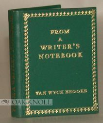 FROM A WRITER'S NOTEBOOK. Van Wyck Brooks.