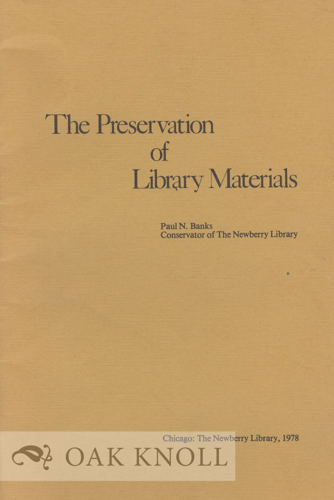 THE PRESERVATION OF LIBRARY MATERIALS. Paul N. Banks.