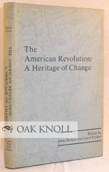 THE AMERICAN REVOLUTION: A HERITAGE OF CHANGE, THE JAMES FORD BELL LIBRARY BICENTENNIAL CONFERENCE. John Parker, Carol Urness.