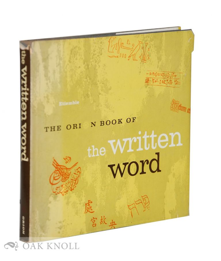 THE ORION BOOK OF THE WRITTEN WORD. Etiemble-.